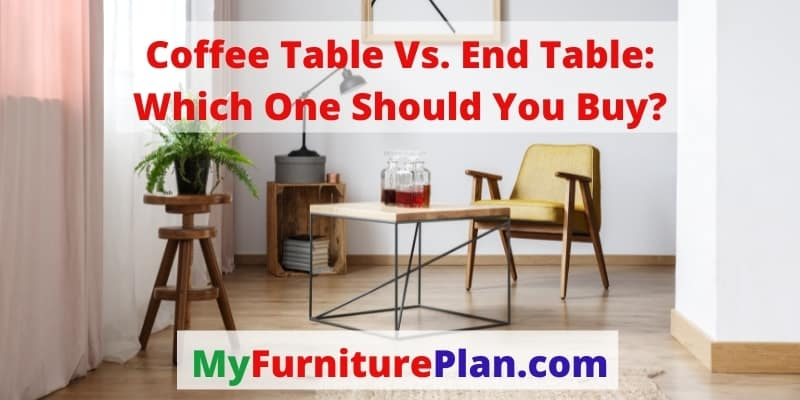 Coffee Table Vs. End Table