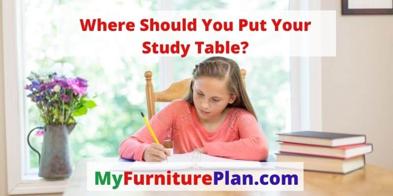 Where Should You Put Your Study Table?