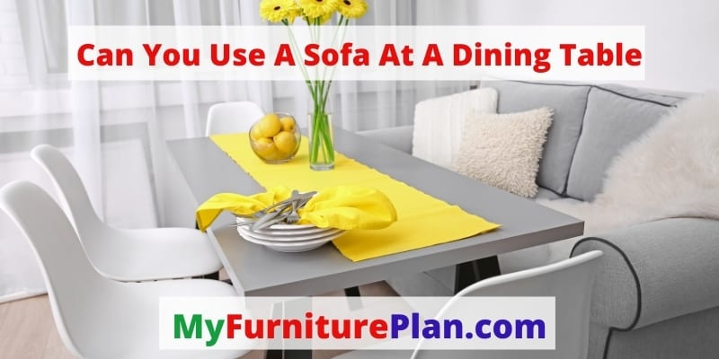 Can You Use A Sofa At A Dining Table