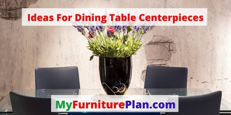 Ideas For Dining Table Centerpieces