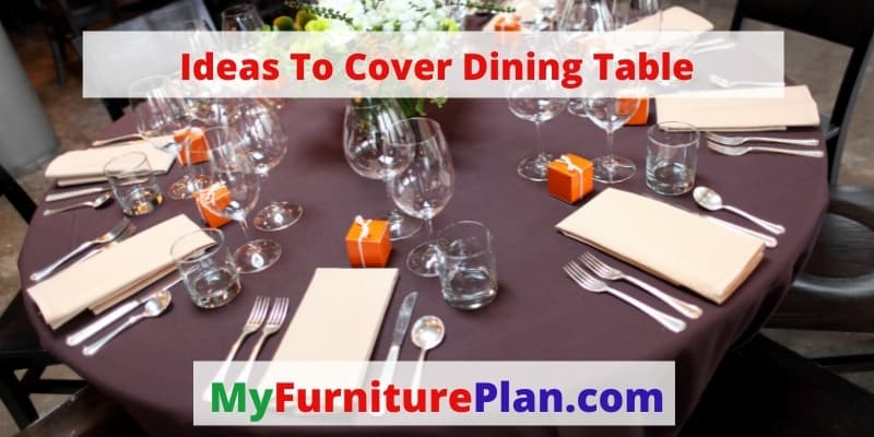 Ideas To Cover Dining Table